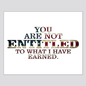YOU ARE NOT ENTITLED Small Poster