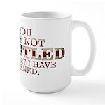 YOU ARE NOT ENTITLED Large Mug