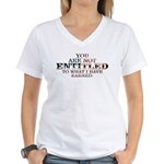 YOU ARE NOT ENTITLED Women's V-Neck T-Shirt
