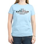 YOU ARE NOT ENTITLED Women's Light T-Shirt