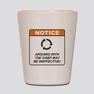 Chief / Argue Shot Glass
