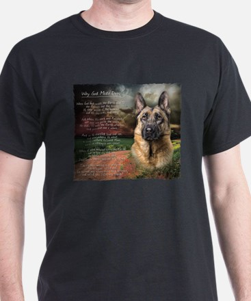 """""""Why God Made Dogs"""" GSD T-Shirt"""