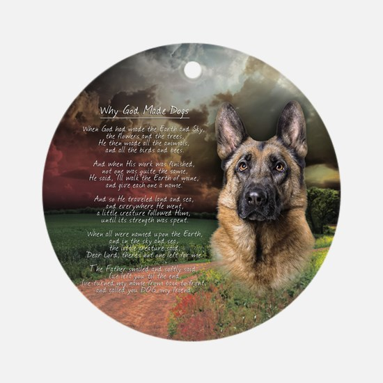 """""""Why God Made Dogs"""" GSD Ornament (Round)"""