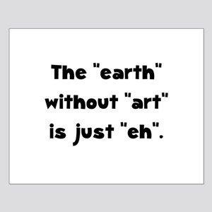 Earth Without Art Small Poster