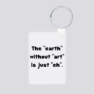 Earth Without Art Aluminum Photo Keychain