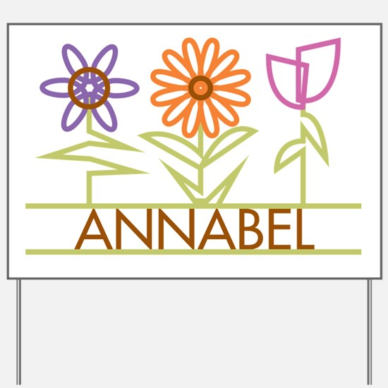 Annabel with cute flowers Yard Sign