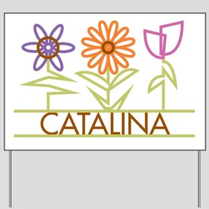 Catalina with cute flowers Yard Sign