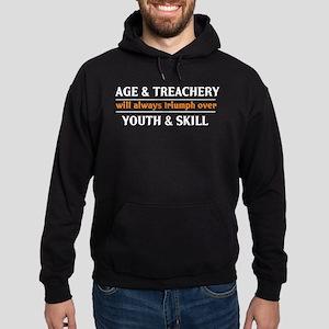 Age and Treachery will always Hoodie (dark)