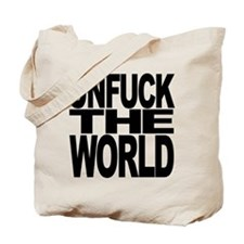 Unfuck The World Tote Bag