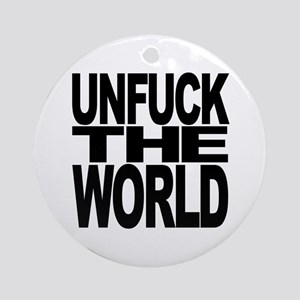 Unfuck The World Ornament (Round)