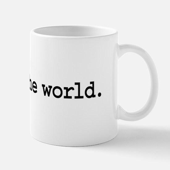 unfuck the world. Mug