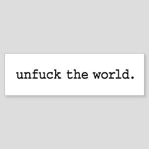 unfuck the world. Sticker (Bumper)