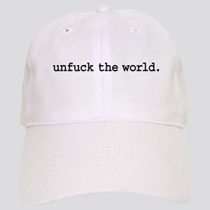 unfuck the world. Cap