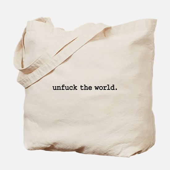 unfuck the world. Tote Bag