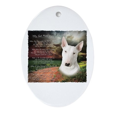 """Why God Made Dogs"" Bull Terrier Ornament (Oval)"