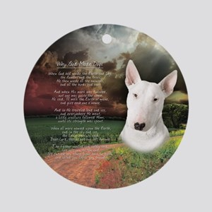 """Why God Made Dogs"" Bull Terrier Ornament (Round)"