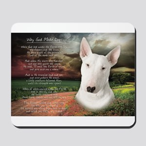 """""""Why God Made Dogs"""" Bull Terrier Mousepad"""