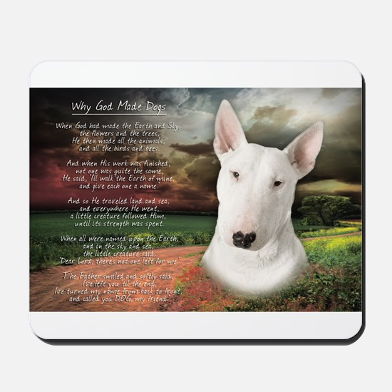 """Why God Made Dogs"" Bull Terrier Mousepad"