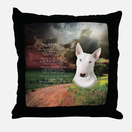 """Why God Made Dogs"" Bull Terrier Throw Pillow"