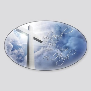 Lord I Lift Your Name on High Sticker (Oval)