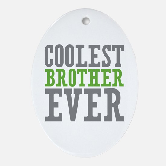 Coolest Brother Ornament (Oval)