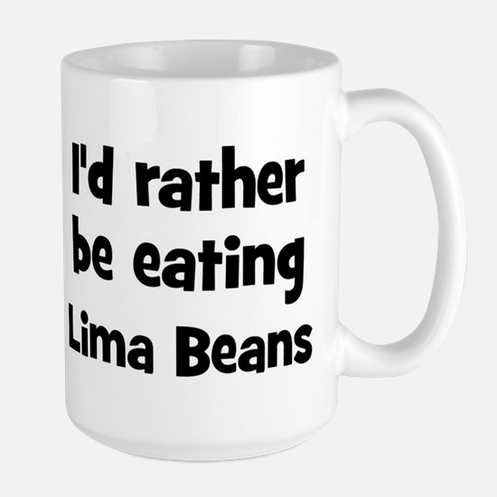 Rather be eating Lima Beans Mugs