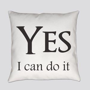 Yes, I can do it Everyday Pillow