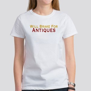 Will Brake For Antiques Women's T-Shirt