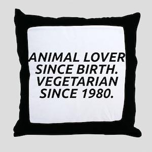 Vegetarian since 1980 Throw Pillow