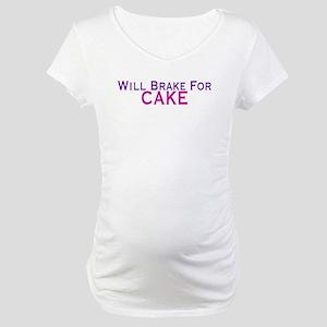 Will Brake For Cake Maternity T-Shirt