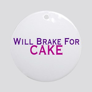 Will Brake For Cake Ornament (Round)