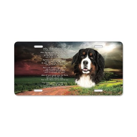 """Why God Made Dogs"" Bernese Aluminum License Plate"