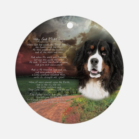 """Why God Made Dogs"" Bernese Ornament (Round)"