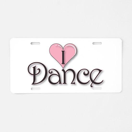 I Dance Aluminum License Plate