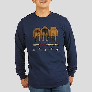 Nothin' Butt Bloodhounds Long Sleeve Dark T-Shirt