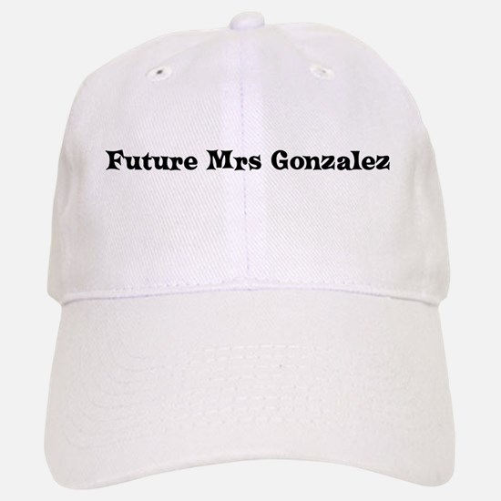 Future Mrs Gonzalez Baseball Baseball Cap