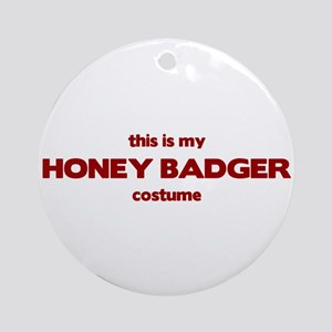 This Is My HONEY BADGER Costu Round Ornament