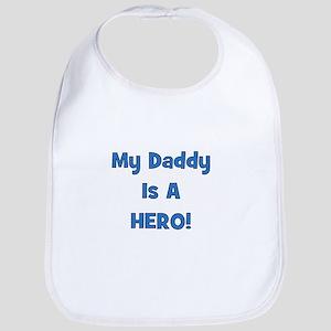 My Daddy Is A Hero! Bib