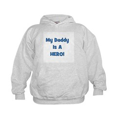 My Daddy Is A Hero! Hoodie
