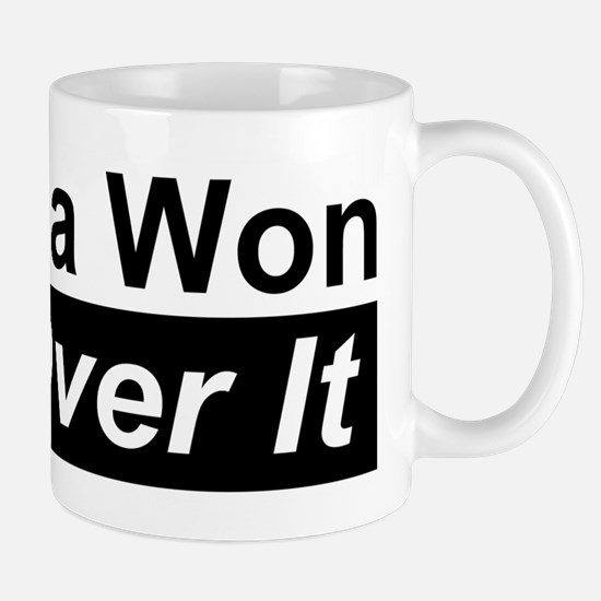 Obama Won Get Over It Mug