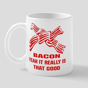 Bacon It Really Is That Good Mug