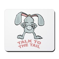 Talk To The Tail Rabbit Mousepad