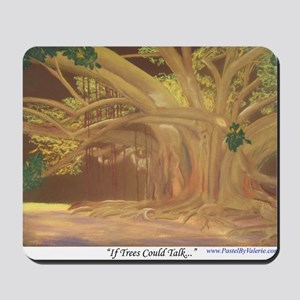If Trees Could Talk... Mousepad