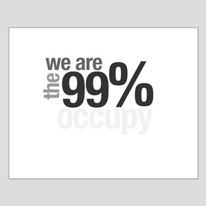 """We are the 99%"" Small Poster"