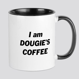 I am DOUGIE'S COFFEE Mugs