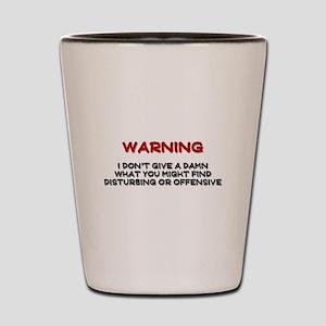 Warning Disturbing Or Offensive Shot Glass
