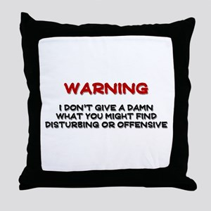 Warning Disturbing Or Offensive Throw Pillow