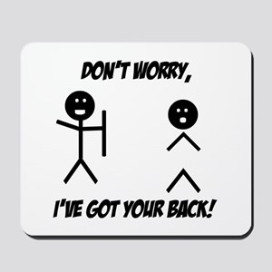 I've got your back Mousepad