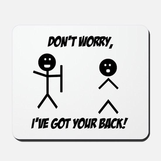 I've got your back Mousepad