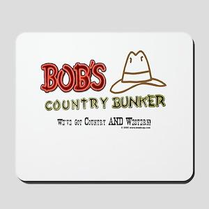 Bob's Country Bunker Mousepad